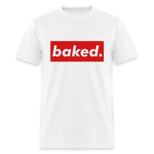 Baked  - Men's T-Shirt