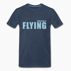 addicted to flying T-Shirts
