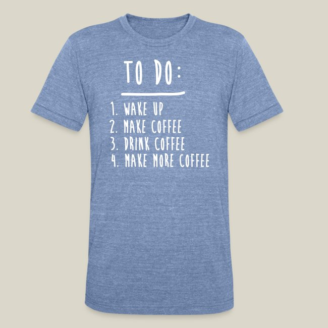 0a167702 Coffee and Tee | Coffee To Do List Funny Cute Shirts T-Shirts ...