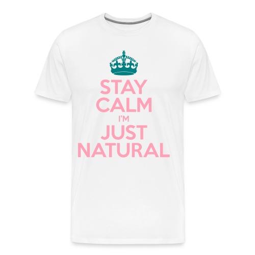 Stay Calm Im Just Natural (Plus) - Men's Premium T-Shirt