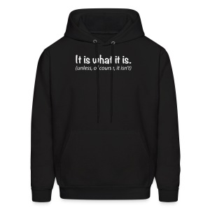 It is what it is | Mens Hoodie - Men's Hoodie