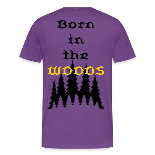 Born In the woods - Men's Premium T-Shirt