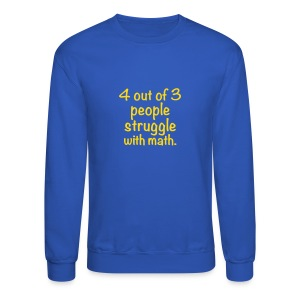 4 out of 3 struggle with math | Mens jumper - Crewneck Sweatshirt
