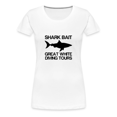 Shark Bait Great White Shark  - Women's Premium T-Shirt