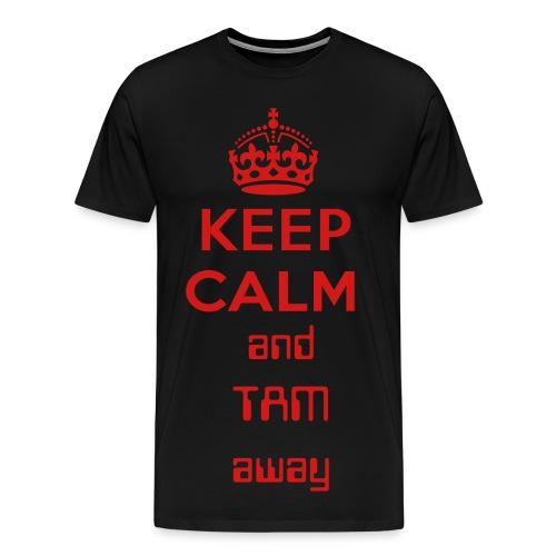 Keep Calm and TAM away - Men's Premium T-Shirt