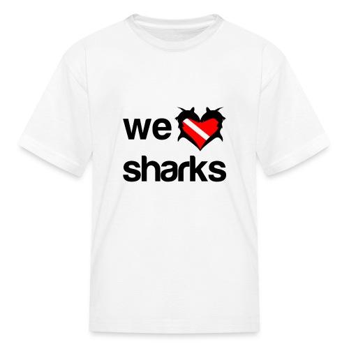 We Love Sharks T-Shirt - Kids' T-Shirt