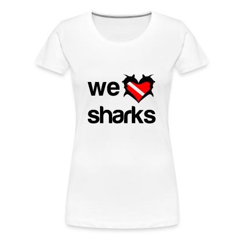 We Love Sharks T-Shirt - Women's Premium T-Shirt