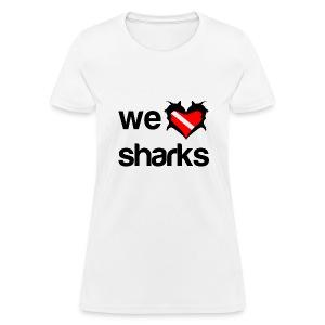 We Love Sharks T-Shirt - Women's T-Shirt
