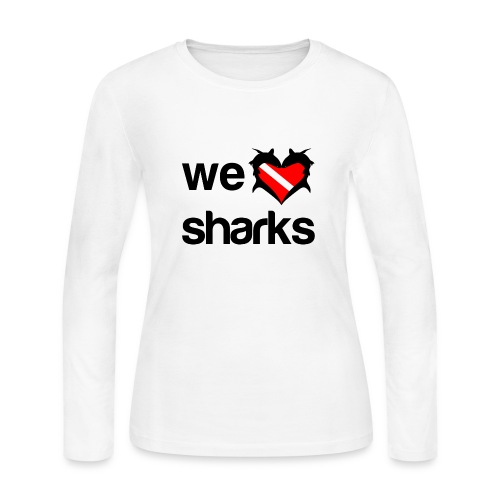 We Love Sharks T-Shirt - Women's Long Sleeve Jersey T-Shirt