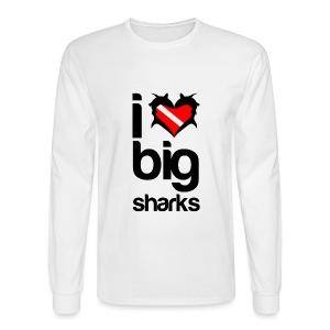 I Love Big Sharks T-Shirt - Men's Long Sleeve T-Shirt