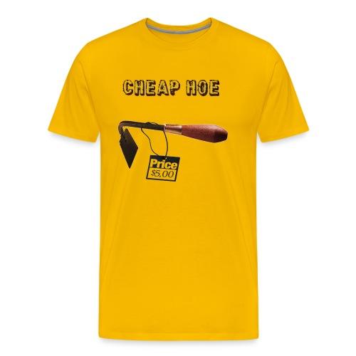 Cheap Hoe - Men's Premium T-Shirt