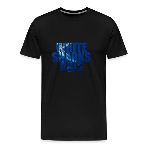 Great White Sharks Rule - Men's Premium T-Shirt