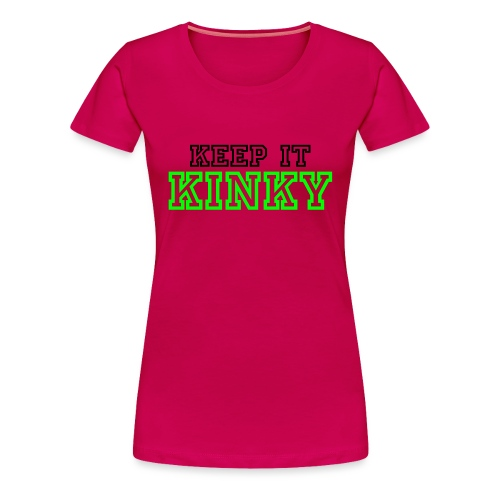 Keep It Kinky Fitted Classic T-Shirt for Women in Plus - Women's Premium T-Shirt