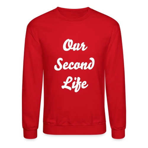 our second life  - Crewneck Sweatshirt