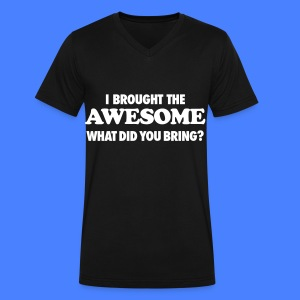 I Brought The Awesome What Did You Bring? T-Shirts - Men's V-Neck T-Shirt by Canvas