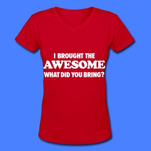 I Brought The Awesome What Did You Bring? Women's T-Shirts - Women's V-Neck T-Shirt