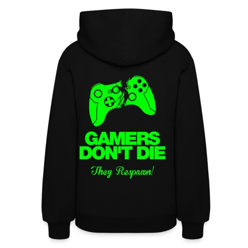Gamers Dont Die, They Respawn (Female) - Women's Hoodie