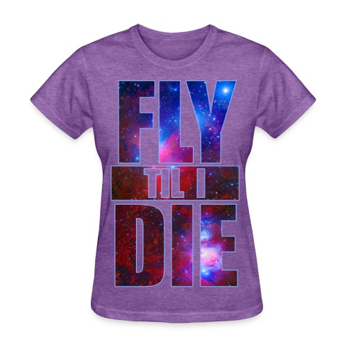 Women's Fly Or Die Tee - Women's T-Shirt