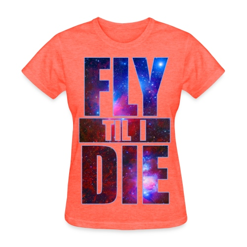 Women's Fly Or Die Tee - Women's T-Shirt
