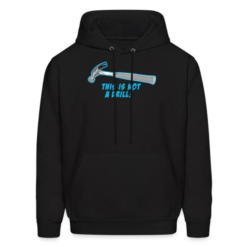 This is not a drill | Mens hoodie - Men's Hoodie