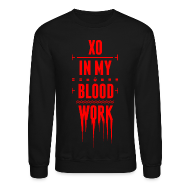 Long Sleeve Shirts ~ Crewneck Sweatshirt ~ XO In My Blood Work - Unisex Crewneck