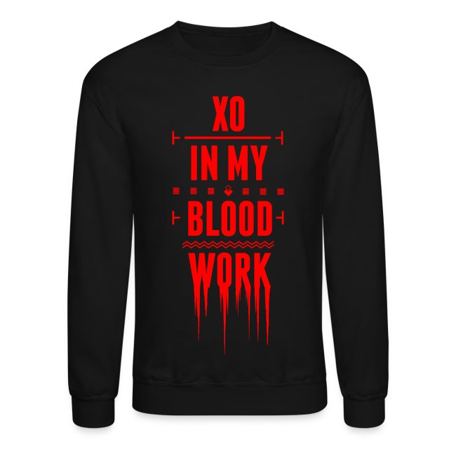 XO In My Blood Work - Unisex Crewneck