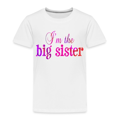 I'm The Big Sister Tee - Toddler Premium T-Shirt
