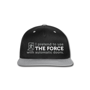 I pretend to use The Force (Snap-back Cap) - Snap-back Baseball Cap