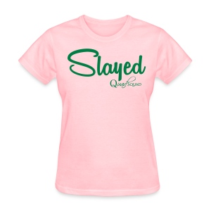 Slayed - Women's T-Shirt