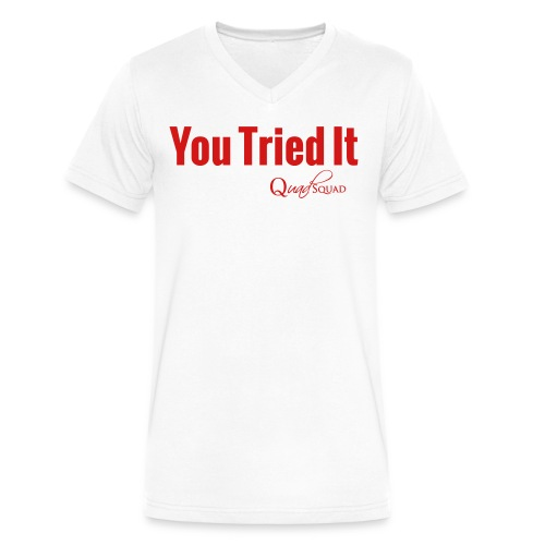 You Tried It - Men's V-Neck T-Shirt by Canvas