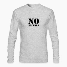 No excuses Long Sleeve Shirts