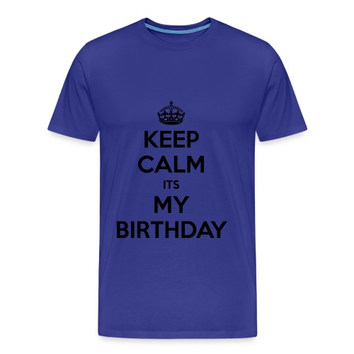 Keep Calm it's my birthday - Men's Premium T-Shirt