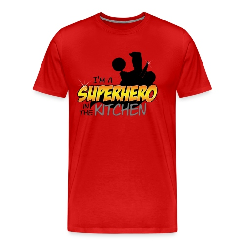 I'm A Superhero In the Kitchen - Men's Premium T-Shirt
