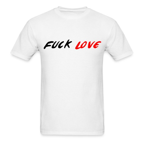 Fuck Love (Men's) - Men's T-Shirt