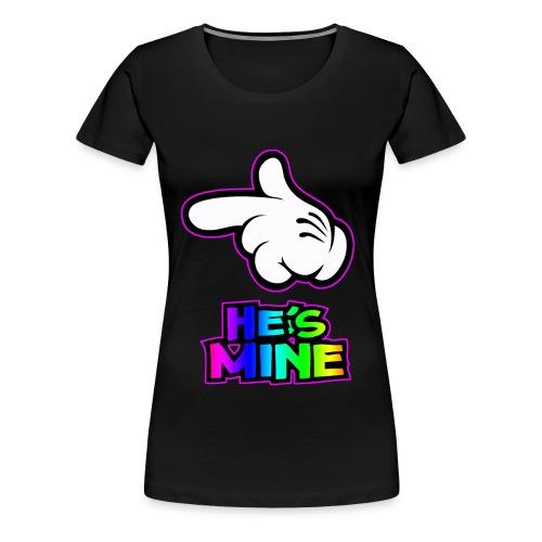 He's Mine T-Shirt - Women's Premium T-Shirt