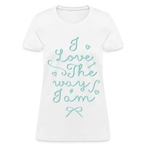 I love the way I am - Women's T-Shirt