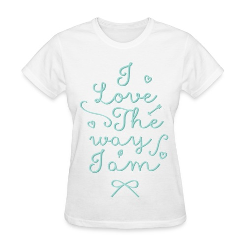 I love the way I am - Women's T-Shirt