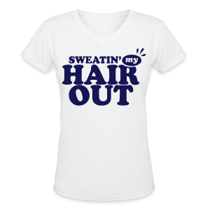 Sweatin' My Hair Out - Dark Blue Type - V Neck - Women's V-Neck T-Shirt