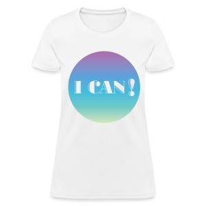 I can - Women's T-Shirt