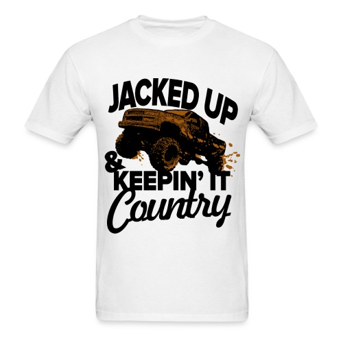 Jacked Up & Keepin It Country - Men's T-Shirt