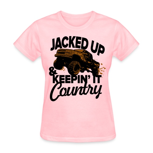 Jacked Up & Keepin It Country - Women's T-Shirt