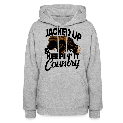 Jacked Up & Keepin It Country - Women's Hoodie