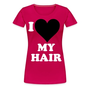 I love my hair - Women's Premium T-Shirt