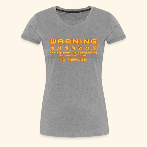 W A R N I N G - Women's Premium T-Shirt