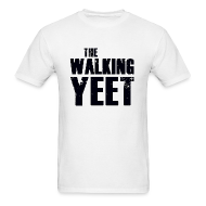 T-Shirts ~ Men's T-Shirt ~ The Walking Yeet