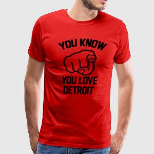 You Know You Love T-Shirts - Men's Premium T-Shirt