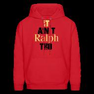 Hoodies ~ Men's Hoodie ~ It Ain't Ralph Tho