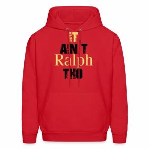 It Ain't Ralph Tho - Men's Hoodie