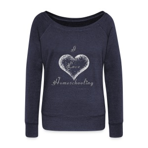 Love Homeschooling Mom - Women's Wideneck Sweatshirt
