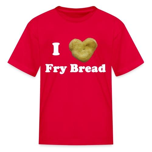 Children's I Love Fry Bread T-Shirt - Kids' T-Shirt